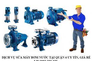 Dịch vụ sửa máy bơm nước tại quận 6 uy tín, giá rẻ