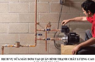 Dịch vụ sửa máy bơm tại quận Bình Thạnh chất lượng cao