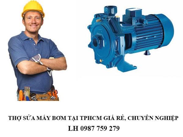 Thợ sửa máy bơm tại TPHCM giá rẻ, chuyên nghiệp