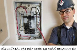 Sửa chữa lắp đặt điện nước tại nhà ở quận 6 uy tín